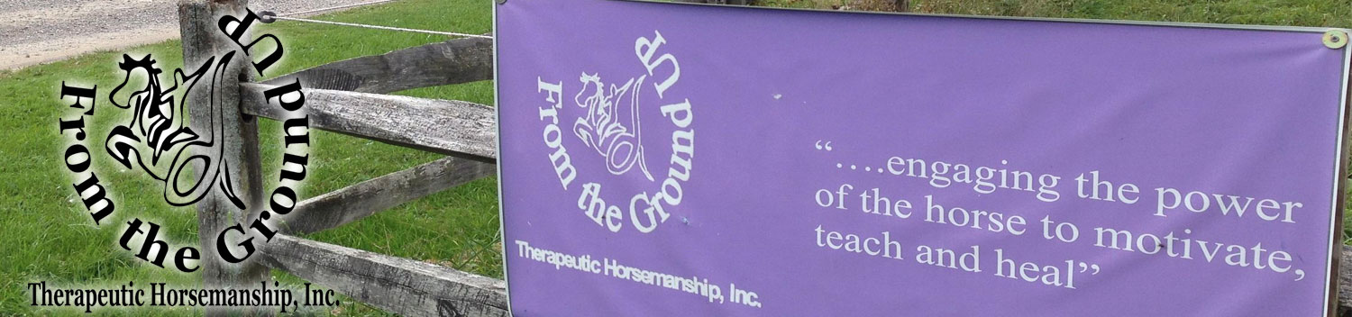 From The Ground Up Therapeutic Horsemanship, Inc.